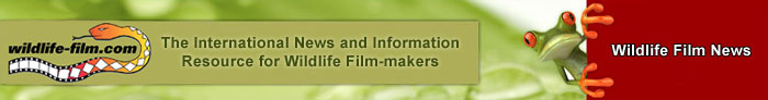Wildlife Film News - The International News and Information Resource for Wildlife Film-makers from wildlife-film.com