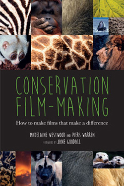 Conservation Film-making: How to make films that make a difference
