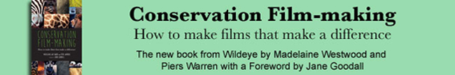 Conservation Film-making - How to make films that make a difference